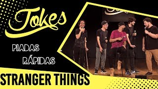 PIADAS RÁPIDAS - STRANGER THINGS - Ep.03 l Temp.03