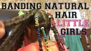 BANDING Natural hair #naturalkids