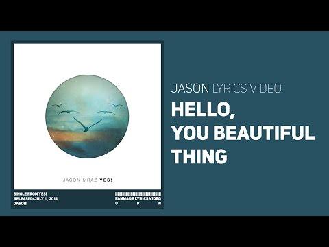 [ LYRICS ] JASON MRAZ - Hello, You Beautiful Thing