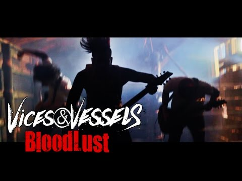 Vices & Vessels - Bloodlust (2017) Official Music Video
