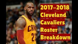 2017-2018 cleveland cavaliers roster breakdown: nba 2k18 rosters