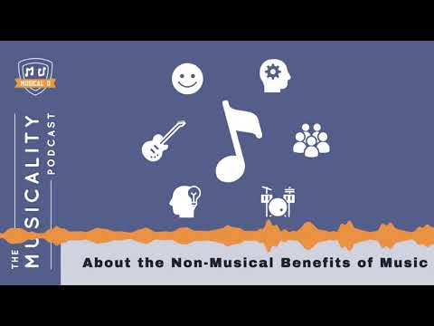 About the NonMusical Benefits of Music
