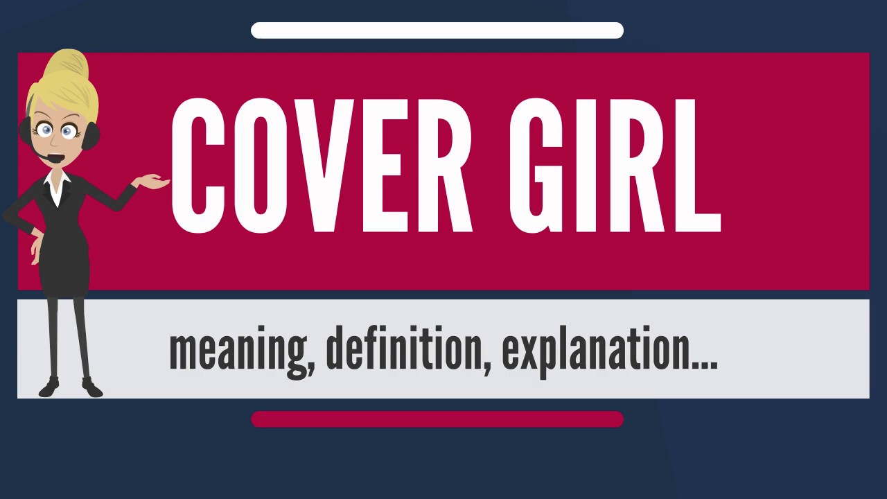 What Does COVER GIRL Mean Meaning Definition Explanation