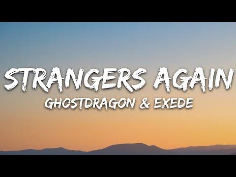 Ghostdragon Exede - Strangers Again