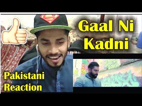 Pakistani Reaction on Gaal ni Kadni - Parmish Verma - Latest Punjabi Songs