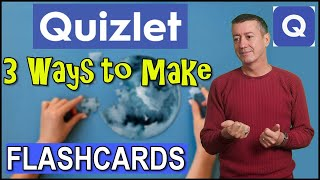 Quizlet 2019-3 different ways you can create Quizlet flashcards.