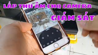 Cách lắp Thu Âm Cho Đầu Thu Camera - Test kiểm tra