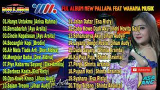 Full Album New Pallapa Ft Wahana Musik 2020 || 2021