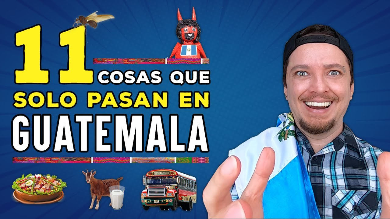 🤯 11 cosas que SOLO PASAN EN GUATEMALA