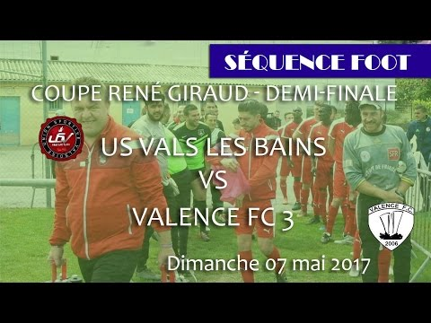 Séquence Foot Valence US VALS vs Valence FC3 Demi Finale Coupe René Giraud 07 05 2017