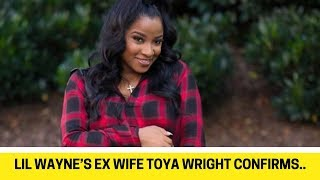 Lil Wayne's Ex Wife Toya Wright Confirms Pregnancy And Father's Identity Is Revealed