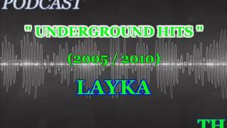 """"""" UNDERGROUND HITS """" (2005 - 2010) - BY LAYKA"""