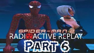 Radioactive Replay - Spider-Man 2 Part 6 - Love is a Tricky Thing...