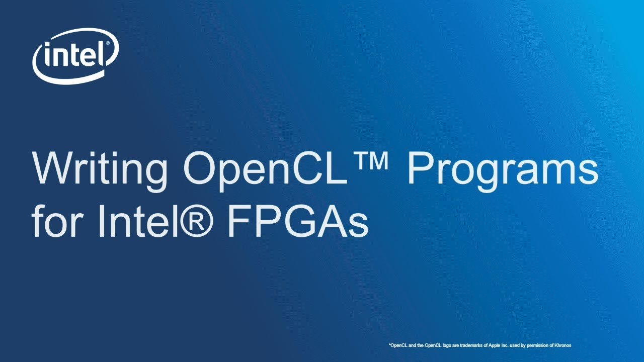 Writing OpenCL™ Programs for Intel® FPGAs