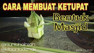 Cara Membuat Ketupat Bentuk Masjid