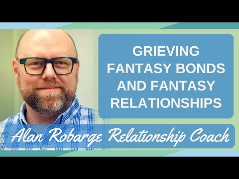 Grieving Fantasy Bonds and Fantasy Relationships