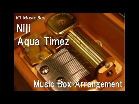 Niji/Aqua Timez [Music Box]
