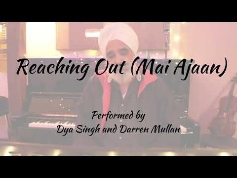Reaching Out - Mai Ajaan - Dya Singh