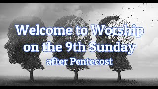 Online Worship - 9th Sunday after Pentecost