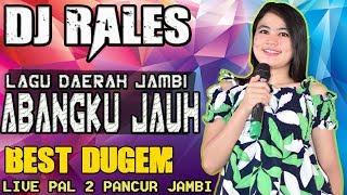 DJ ABANG BALEK  ❗ - OT RALES PAL 2 JAMBI