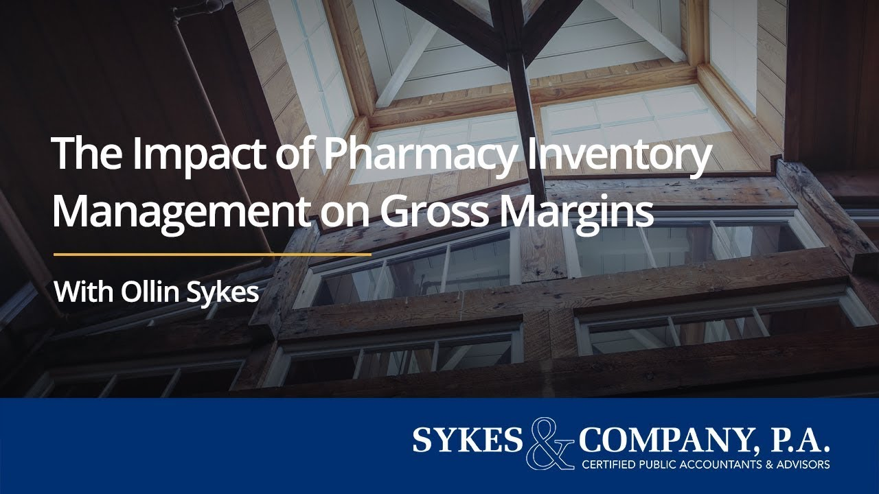 The Impact of Pharmacy Inventory Management on Gross Margins