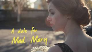 A Date for Mad Mary - U.S. Trailer