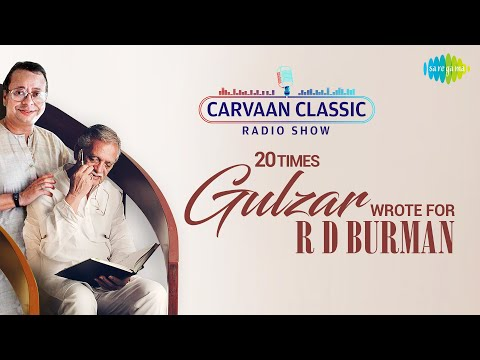 Carvaan Classic Radio Show  20 Times Gulzar Wrote For R D Burman   Musafir Hoon Yaron  Aap Ki Ankhon