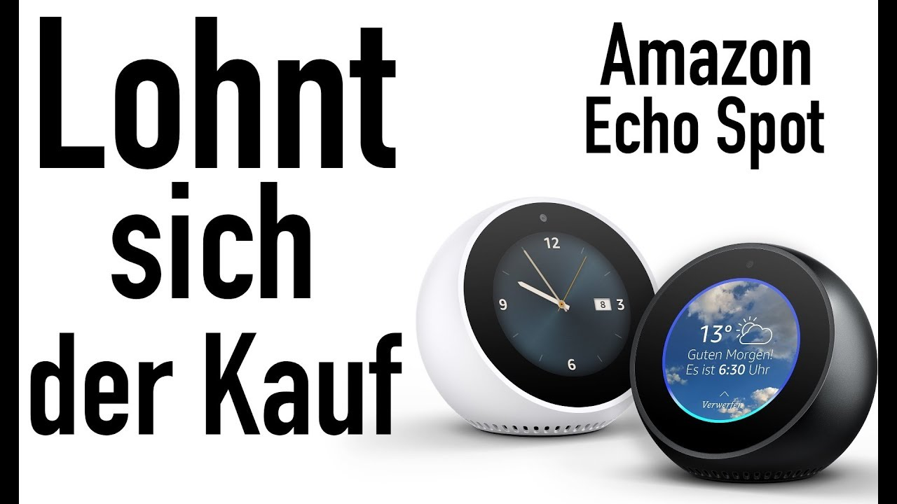 echo spot lohnt sich der kauf youtube. Black Bedroom Furniture Sets. Home Design Ideas