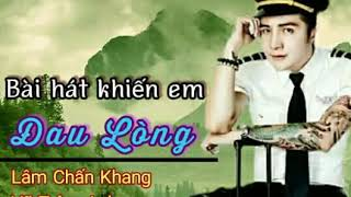 Bài hát khiến em đau lòng _ Lâm Chấn Khang if Vũ Trâm Anh