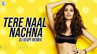 Tere Naal Nachna (Remix) - DJ Vispi | Badshah | Sunanda Sharma | Midnight Frequencies - Vol 5
