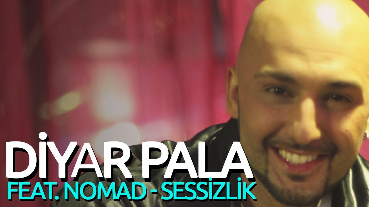 Nomad - Sessizlik Feat. Diyar Pala