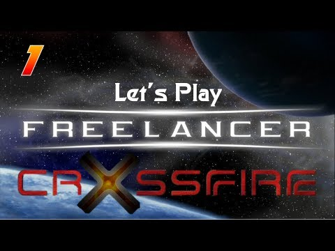 Let's Play Freelancer w/ Crossfire! - Ep. 1 - New Everything! [1080p]