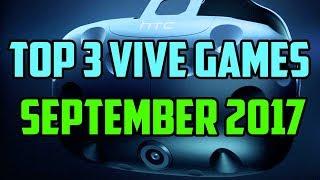 Top 3 HTC Vive Games September 2017