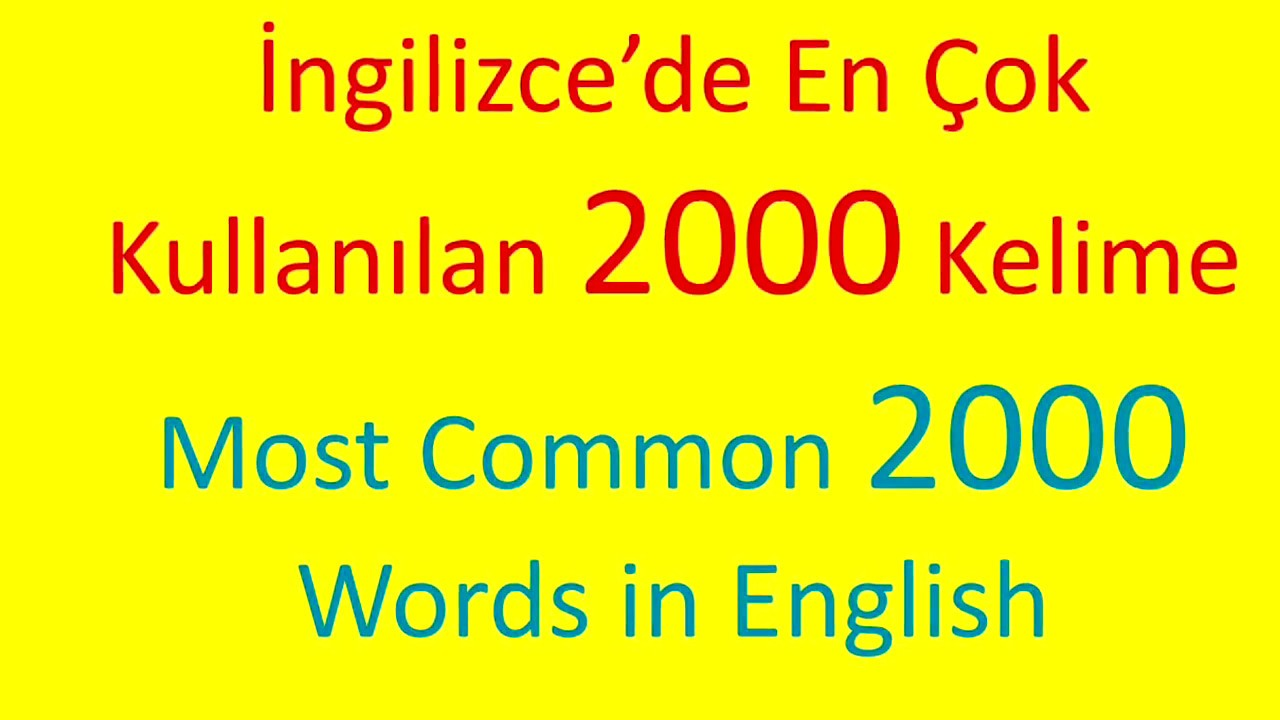 İngilizce'de En Çok Kullanılan 2000 Kelime (Most Common 2000 words in English & Turkish)