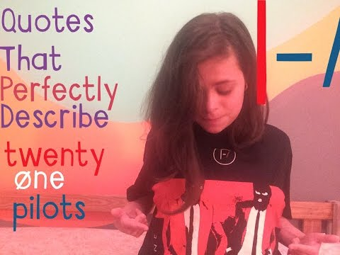 Quotes That Perfectly Describe Twenty One Pilots| N&Q