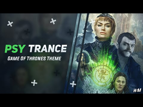 Psy Trance ☣ Game Of Thrones Theme (Remix)