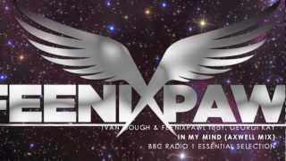 Ivan Gough & Feenixpawl feat. Georgi Kay - In My Mind (Axwell Mix) BBC Radio 1 Essential Selection.mp3