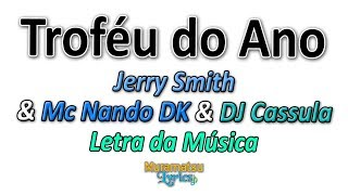 Jerry Smith Mc Nando Dk Dj Cassula Troféu Do Ano Letra