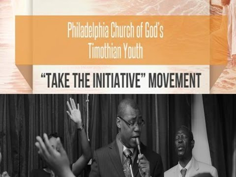P.C.G TIMOTHIAN YOUTH: TAKE THE INITIATIVE PT 1