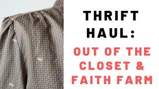 Thrift Haul Out of the Closet, Faith Farm