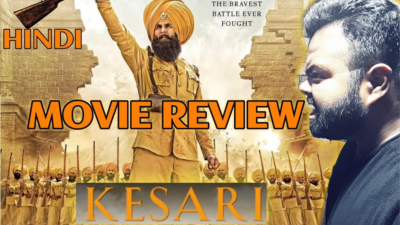 KESARI MOVIE REVIEW | INDIA | HINDI | AKSHAY KUMAR