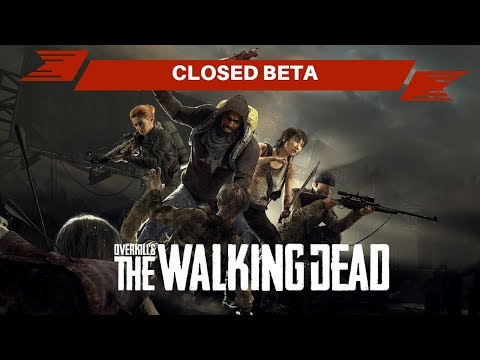 OVERKILL'S THE WALKING DEAD -  CLOSED BETA LIVE! thumbnail