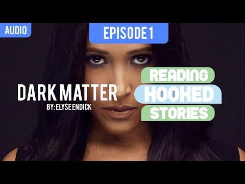 Dark Matter (Erik & Taz) - Part 1 of 5 - Reading HOOKED Stories