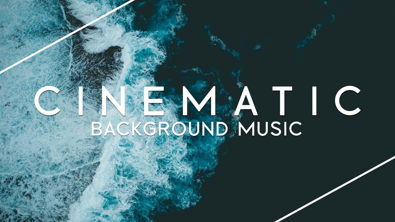 Cinematic Background Music For Videos Movie Trailers Youtube