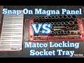 Snap On Magna Panel VS Matco Locking Socket Tray