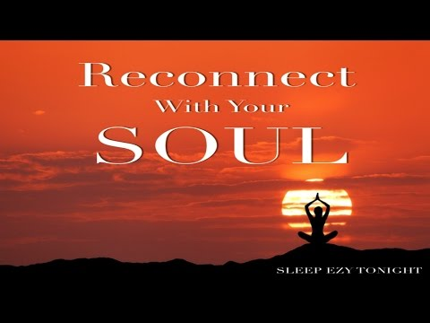 Reconnect with Your Soul ☯ Rekindle Passion and Joy