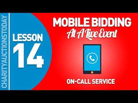 Mobile Bidding At A Live Event Lesson 14 - On-call Service Night Of The Event