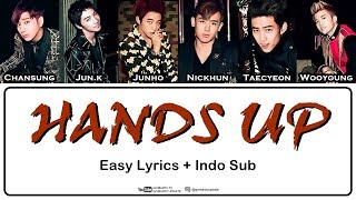 2PM - HANDS UP Easy Lyrics by GOMAWO [Indo Sub]