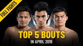 Top 5 Bouts In April 2019   ONE: Full Fights