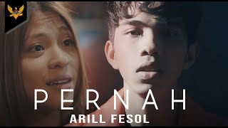 Arill Fesol - Pernah (Official Music Video)